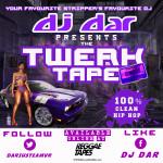 DJ Dar presents The Twerk Tape (100% Clean) @DariusTeamVR