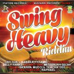 Swing Heavy Riddim [2014] (Itation and Bizzarri Records)