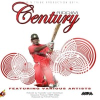 Century Riddim (Abra Tribe Records) #Dancehall