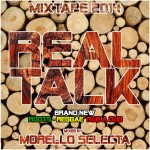 Real Talk mixed by Morello Selecta (Trenula Sound) #Reggae