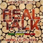 Real Talk mixed by Morello Selecta (Trenula Sound) #Reggae