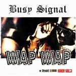 Busy Signal - Wap Wap (Weedy G) #Dancehall