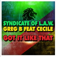 Syndicate Of L.A.W. Greg B feat Ce'cile - Got It Like That (Gun Records)