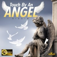 Touch by an angel riddim (Goldmind)