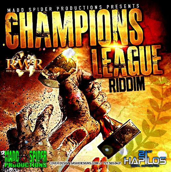 Champions League Mp3 Download: Champions League Riddim (Madd Spider) #Dancehall