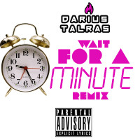 WAIT FOR A MINUTE REMIX COVER1