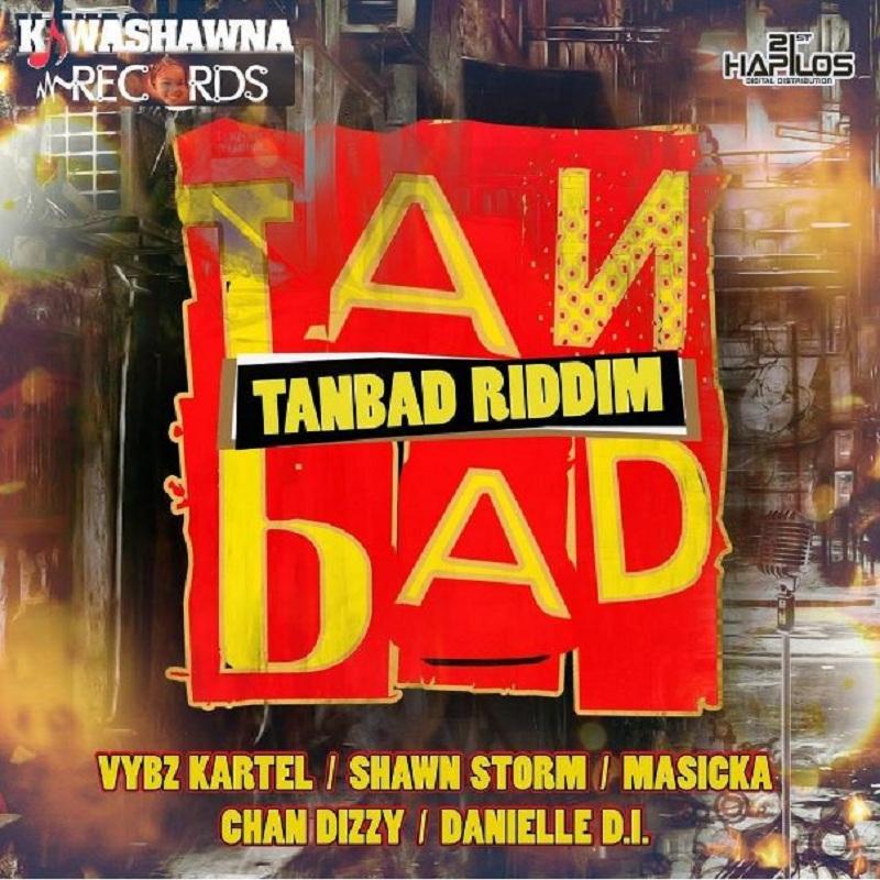 Tanbad Riddim (Kwashawna Records) #Dancehall