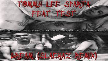 TOMMY LEE SPARTA ft. TEST - DREAM (SLACKAZ REMIX)