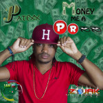 Money Me A Pree by Patexx (Jambez Ent)