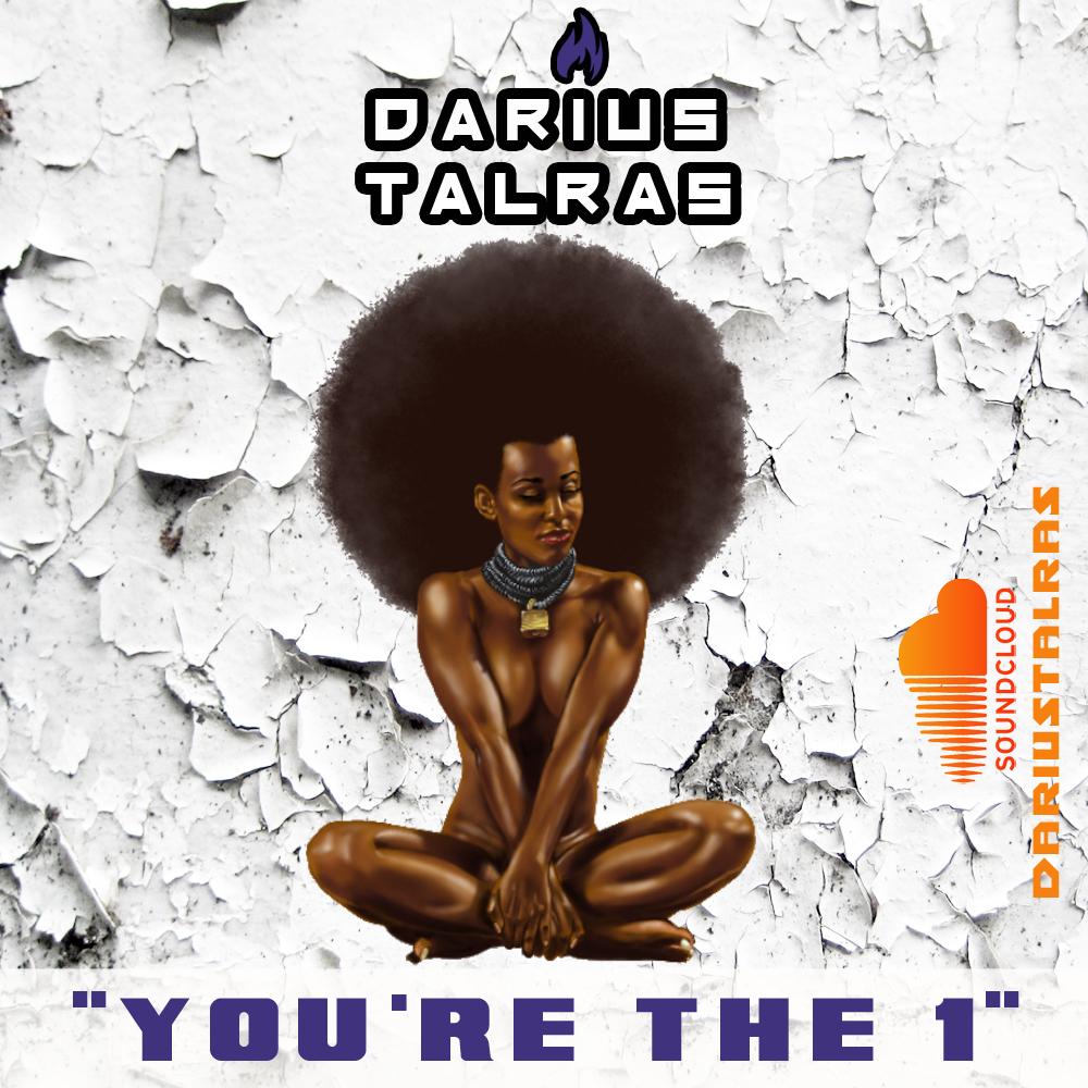 03 - DARIUS TALRAS - YOU'RE THE 1 [CLEAN] [prod By Darius Talras]