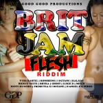 Brit Jam Flesh Riddim (Good Good)