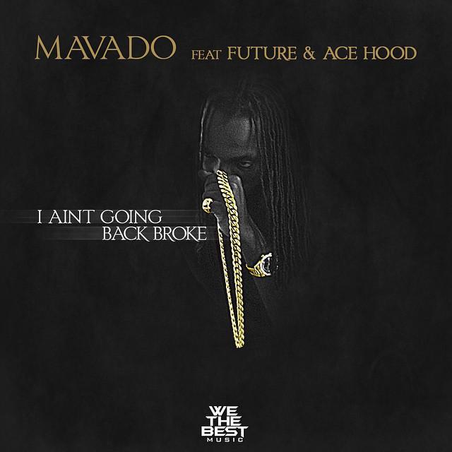 Mavado Ft Future & Ace Hood - I Aint Going Back Broke