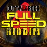 full speed riddim (dutty rock)