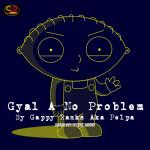 gyal a no problem