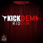 Kick Dem Riddim (Kick Dem Records)