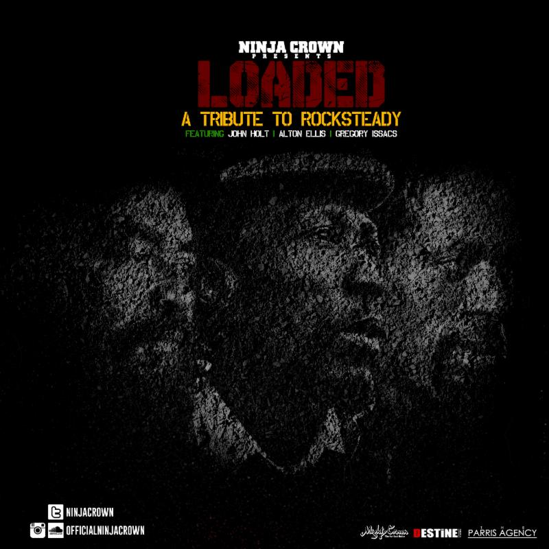 NinjaCrown Presents 'LOADED' - 'A Tribute to Rocksteady'