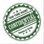Confidential Riddim (Dub Tone Music) #ReggaeMonth