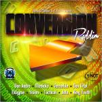 Conversion Riddim (Bena & Y-Not Productions)