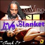 Mavado – Live Blanket (Crank It)