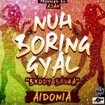 Aidonia 1V – Nuh Boring Gyal (Buddy Bruka)