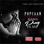 Popcaan - Mama Pray For Me