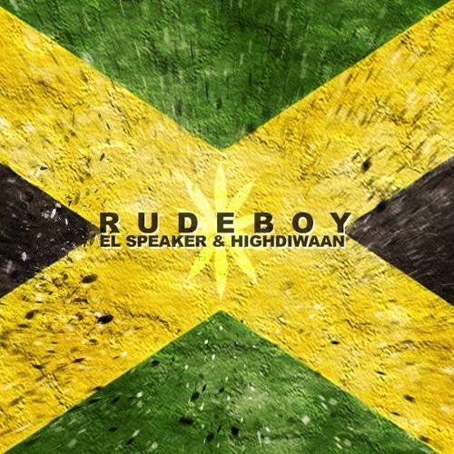 El Speaker & Highdiwaan - Rude Boy