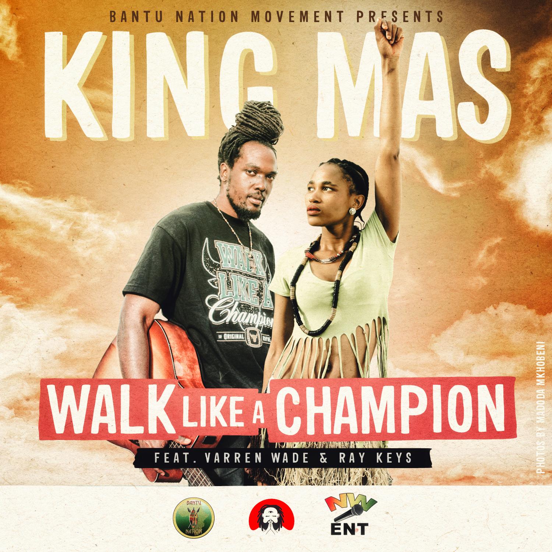 king max walk like a champion