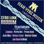 Str8 Link Riddim (Iyah Vybz Muzik)