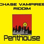 chase vampires riddim penthouse records