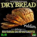 dry bread riddim (madd spyder)