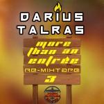 "Darius Talras - ""The More Than An Entree Remixtape 3"" front"