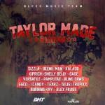 Taylor Made Riddim (Bless Music Team)