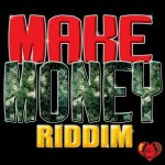 Make Money Riddim (DJ Pack)