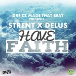 Have Faith by Strent Featuring Delus