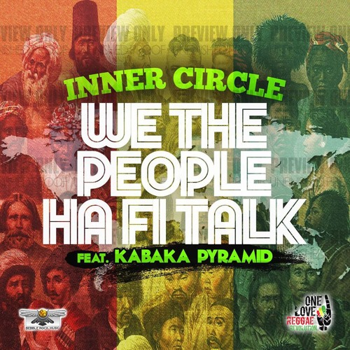 Inner Circle feat. Kabaka Pyramid - We The People Ha Fi Talk