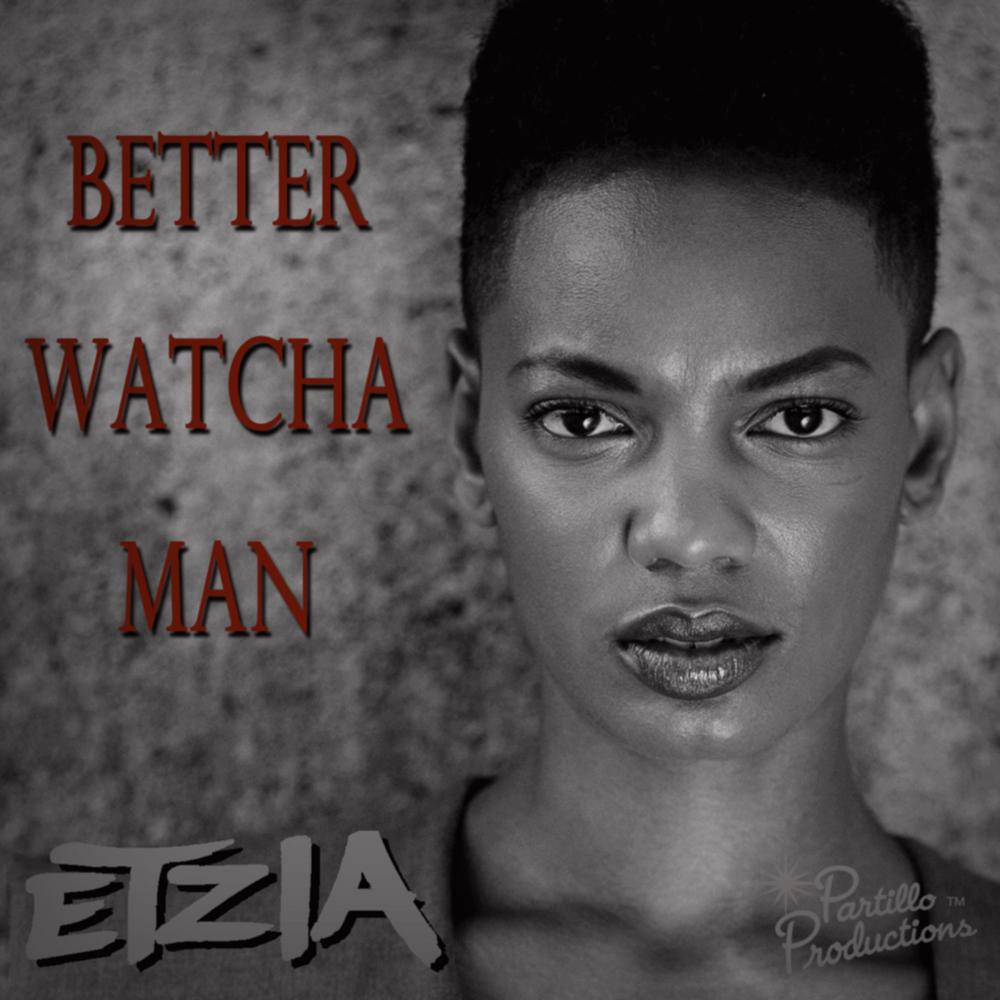 etzia - better watcha man