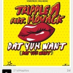 Tripple A ft Movak - Dat Yuh Want