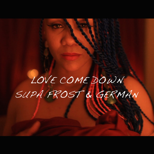 Supa Frost & German - Love Come Down