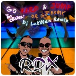 RDX - Go Hard & Jump or Go Home Remix