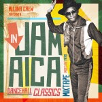 """In Jamaica"" – Classic Dancehall Mix"