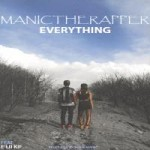 manic the rapper - everything