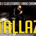 ESCO X CLUELESS BROS X NIKKA CHROMAZ - TALLAZ