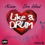 Alain & Dre Island – Like A Drum