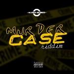 murder case riddim (markus riddim)