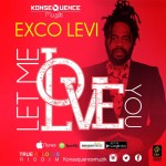 Exco Levi - Let Me Love You