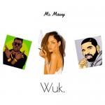 Riri x Drake x Shabba Ranks – Wuk
