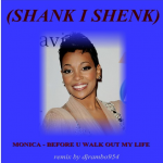 Monica - B4 You Walk Out of My Life (DJ Rambo Remix)