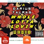 Darius Talras - Whole Lotta Lovin Remix