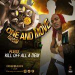 Flexx - Kill Off All A Dem (Demarco Diss)