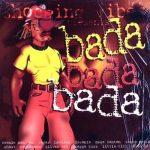 1999 - Bada Bada Riddim (Jammys & Shocking Vibes)